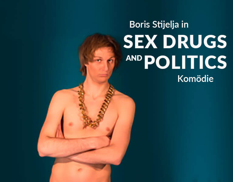 Theaterstück Sex Drugs and Politics - Komödie